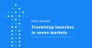 Travelstop launches in seven markets