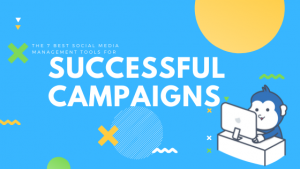 The 7 Best Social Media Management Tools for Successful Campaigns | DoWize