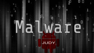 Judy Malware Hit as Many as 36.5 Million Android Powered Devices - Negosentro