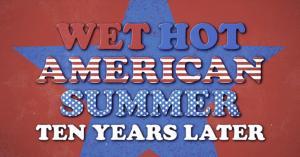 The Wet Hot American Summer sequel series lands on Netflix on August4
