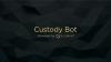 Custody Bot